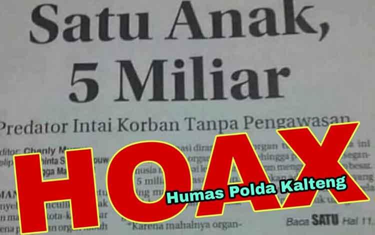Berita penculikan dan penjualan organ tubuh manusia yang distempel hoax oleh Bidhumas Polda Kalteng.