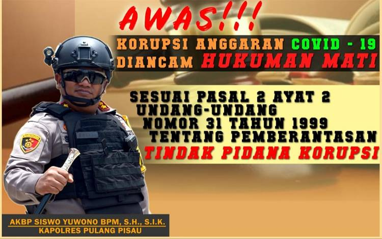 Kapolres Pulang Pisau mengingatkan agar tidak ada tindak pidana korupsi pada anggaran bencana Covid-19